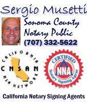 Sergio Musetti Sonoma County Notary Signing Agent, Cotati traveling notary public, http://aSpanishMobileNotary.com